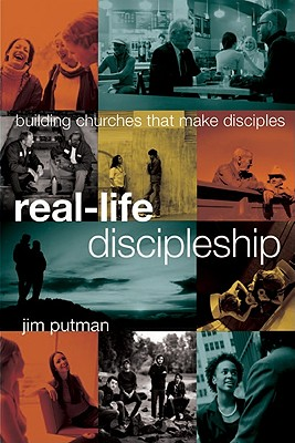 Real-Life Discipleship Building churches that make disciples